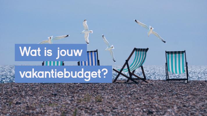 Wat is jouw vakantiebudget?